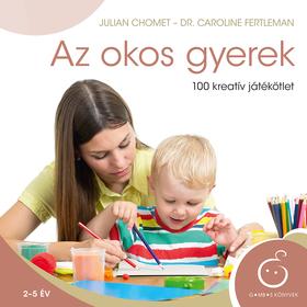 CHOMET, JULIAN-FERTLEMAN, CAROLINE DR. - Az okos gyerek