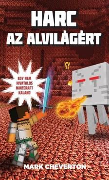 Mark Cheverton - Harc az Alvilágért - Egy nem hivatalos Minecraft-kaland 2. [eKönyv: epub, mobi]