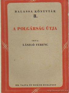 László Ferenc - A polgárság útja [antikvár]