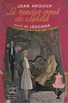 Anouilh, Jean - Les rendez-vouz de Senlis [antikvár]