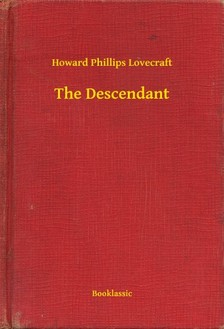 Howard Phillips Lovecraft - The Descendant [eKönyv: epub, mobi]