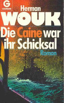 Herman Wouk - Die Caine war ihr Schicksal [antikvár]