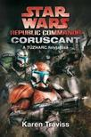 KAREN TRAVISS - Star Wars - Republic Commando: Coruscant
