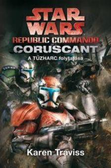 KAREN TRAVISS - Star Wars - Republic Commando: Coruscant