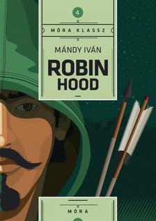 Mándy Iván - Robin Hood - Móra Klassz - ÜKH 2017