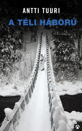 Antti Tuuri - A téli háború