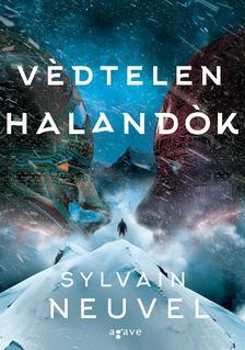 Sylvain Neuvel - Védtelen halandók