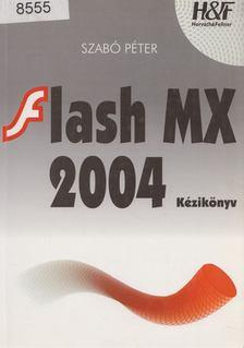 SZABÓ PÉTER - FLASH MX 2004 kézikönyv [antikvár]