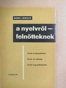 Deme László - A nyelvről - felnőtteknek [antikvár]