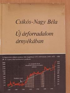 Csikós-Nagy Béla - Új árforradalom árnyékában [antikvár]