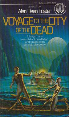 Alan Dean Foster - Voyage to the City of the Dead [antikvár]