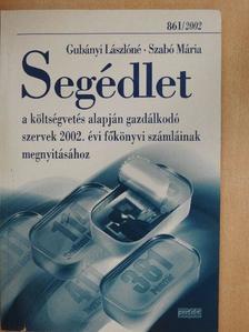 Gubányi Lászlóné - Segédlet a költségvetés alapján gazdálkodó szervek 2002. évi főkönyvi számláinak megnyitásához [antikvár]