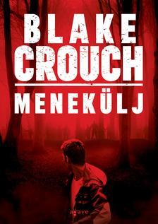 Blake Crouch - Menekülj
