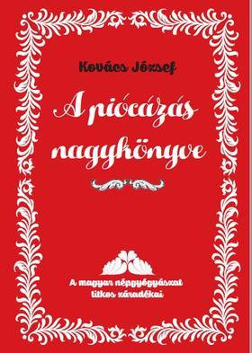 Kovács József - A piócázás nagykönyve