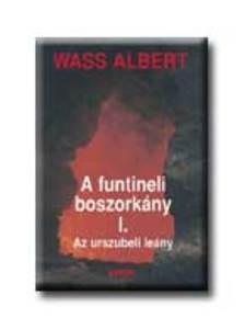 Wass Albert - A FUNTINELI BOSZORKÁNY I-III.  FŰZÖTT