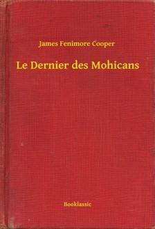 James Fenimore Cooper - Le Dernier des Mohicans [eKönyv: epub, mobi]