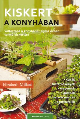 Elizabeth Millard - Kiskert a konyhában