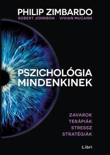 Zimbardo, Philip G. - Johnson, Robert L. - McCann, Vivian - Pszichológia mindenkinek 4. - Zavarok - Terápiák - Stressz - Stratégiák