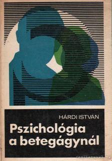 Hárdi István - Pszichológia a betegágynál [antikvár]