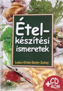 LUKÁCS-ORISKÓ-SÁNDOR - ÉTELKÉSZÍTÉSI ISMERETEK -CD-VEL   KP-2270