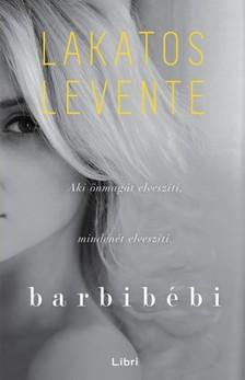 Lakatos Levente - Barbibébi [eKönyv: epub, mobi]