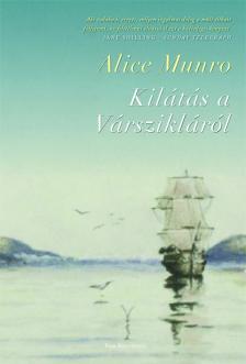 Alice Munro - Kilátás a Várszikláról