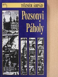 Tőzsér Árpád - Pozsonyi Páholy [antikvár]