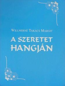 Willnerné Takács Margit - A szeretet hangján [antikvár]
