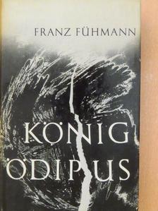 Franz Fühmann - König Ödipus [antikvár]
