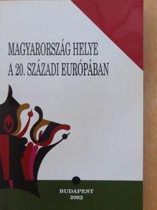 Ablonczy Balázs - Magyarország helye a 20. századi Európában [antikvár]