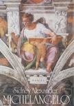 Alexander, Sidney - Michelangelo [antikvár]