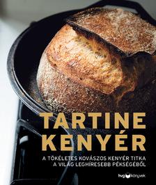 Chad Robertson - Tartine kenyér - A tökéletes kovászos kenyér titka a világ leghíresebb pékségéből