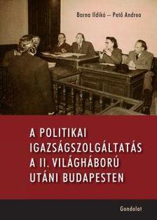 Barna Ildikó - Pető Andrea - A politikai igazságszolgáltatás a II. világháború utáni Magyarországon