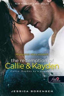 Jessica Sorensen - The Redemption of Callie and Kayden - Callie, Kayden és a megváltás (Véletlen 2.) - PUHA BORÍTÓS