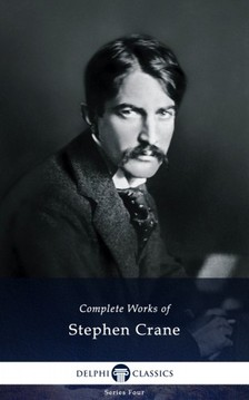 CRANE STEPHEN - Delphi Complete Works of Stephen Crane (Illustrated) [eKönyv: epub, mobi]
