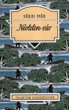 JÓKAI MÓR - Névtelen vár - Talentum diákkönyvtár