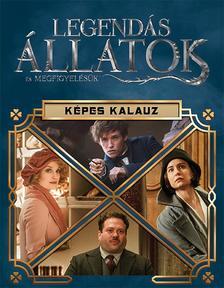 NINCS SZERZŐ - Harry Potter - Legendás állatok és megfigyelésük - Képes kalauz