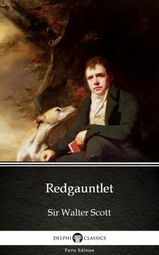 Delphi Classics Sir Walter Scott, - Redgauntlet by Sir Walter Scott (Illustrated) [eKönyv: epub, mobi]