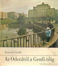 KONCSEK LÁSZLÓ - Az Oderától a Genfi-tóig [antikvár]
