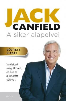 Jack Canfield - A siker alapelvei - Valósítsd meg álmaid, és érd el a kitűzött célokat [eKönyv: epub, mobi]