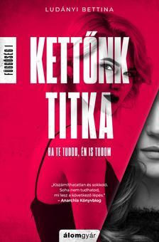 Ludányi Bettina - Kettőnk titka - Függőség 1.