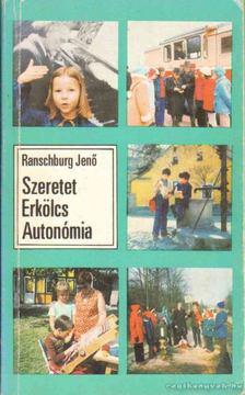 .Ranschburg Jenő - Szeretet, erkölcs, autonómia [antikvár]