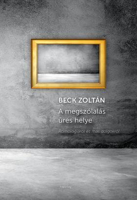 Beck Zoltán - A megszólalás üres helye
