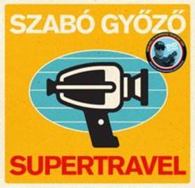 Szabó Győző - Supertravel - DVD melléklettel