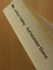 Arthur Hailey - Auf Höchster Ebene [antikvár]