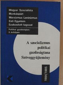 Bácskai Tamás - A szocializmus politikai gazdaságtana 1984/1985 [antikvár]