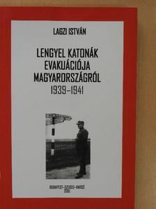 Lagzi István - Lengyel katonák evakuációja Magyarországról [antikvár]