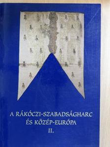 Bánkúti Imre - A Rákóczi-szabadságharc és Közép-Európa II. [antikvár]