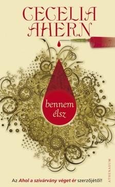 Cecelia Ahern - Bennem élsz [eKönyv: pdf, epub, mobi]