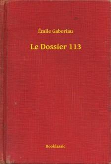 ÉMILE GABORIAU - Le Dossier 113 [eKönyv: epub, mobi]